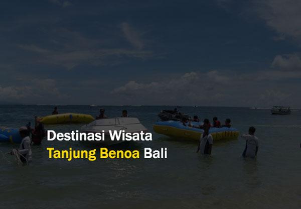 Rental Mobil Solo Terbaik - Destinasi Wisata Tanjung Benoa Bali